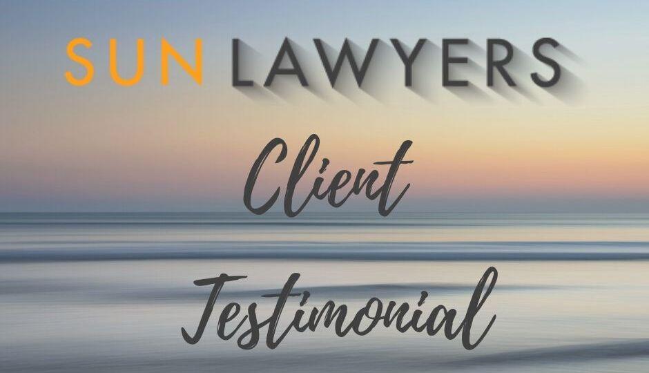 Sun Lawyers Client Testimonial
