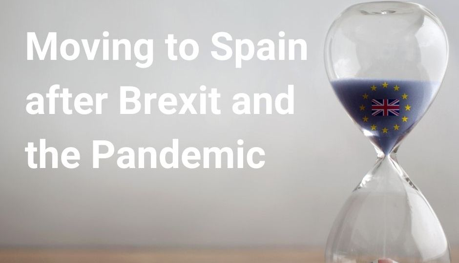 Moving to Spain after Brexit and the Pandemic